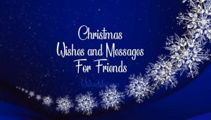 Christmas Wishes and Messages for Friends